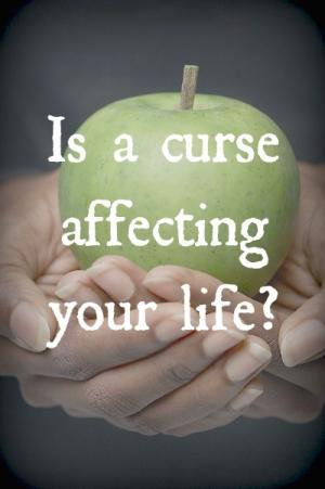 Is a curse affecting your life?