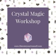 Crystal Magic Workshop – How to Use Crystals
