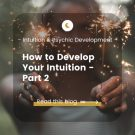 How to Develop Your Intuition – Tools – Part 2