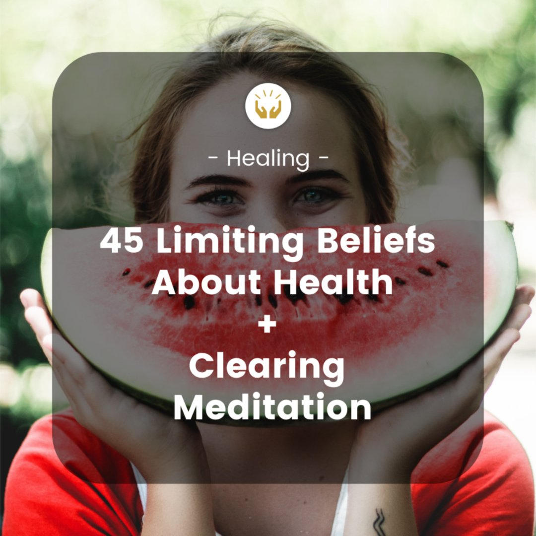 Clear 45 Limiting Beliefs About Health