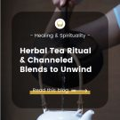 Herbal Tea Ritual To Unwind