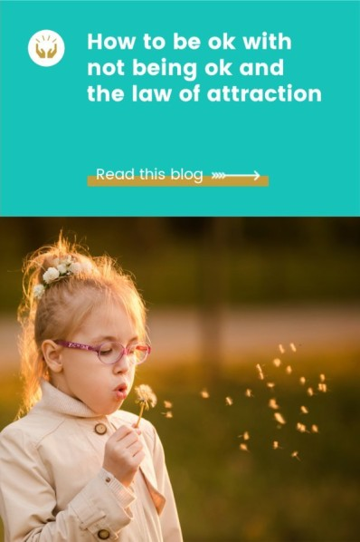 the law of attraction and how to be ok when not ok