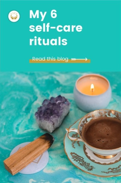 My 6 self-care rituals