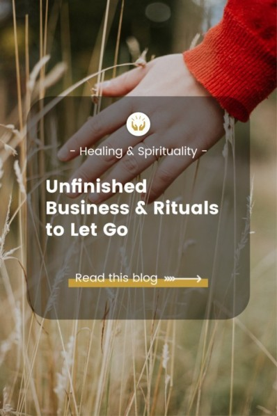 Rituals to let go of unfinished business