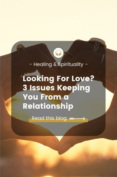 looking for love - issues keeping you from a relationship